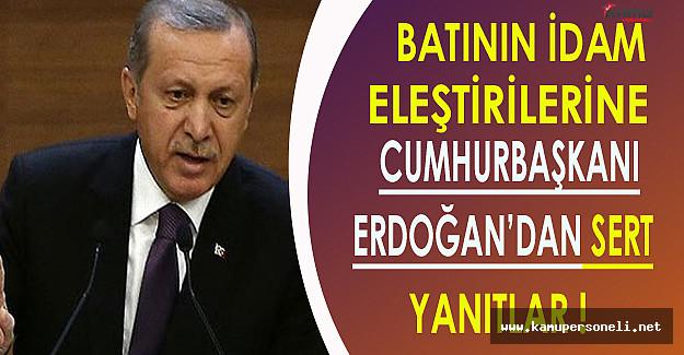 Cumhurbaşkanı Erdoğan'dan Batının İdam Eleştirilerine Sert Yanıt !