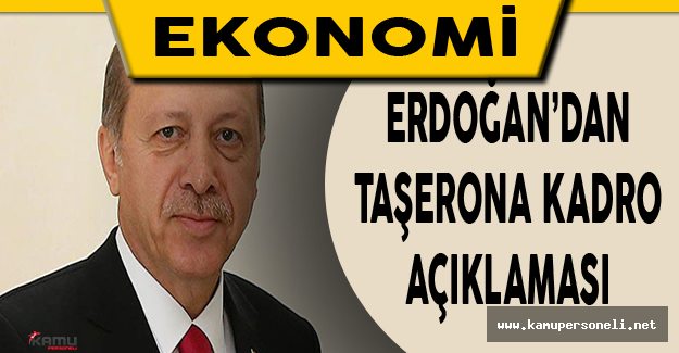 Cumhurbaşkanı Erdoğan'dan Son Dakika Taşeron Açıklaması