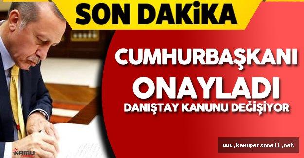 Cumhurbaşkanı Erdoğan Danıştay Kanunu'ndaki Değişikliği Onayladı