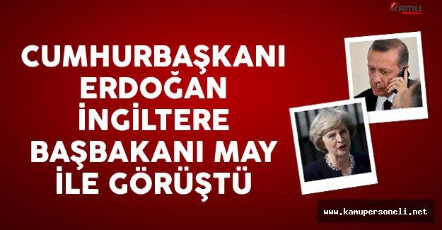 Cumhurbaşkanı Erdoğan İngiltere Başbakanı May İle Telefon Görüşmesi Gerçekleştirdi