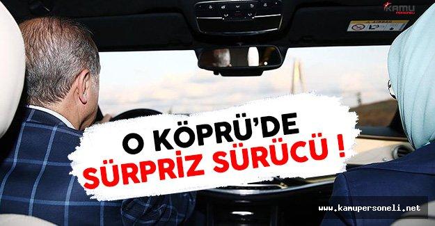 Cumhurbaşkanı Erdoğan Kendi Kullandığı Araçla O Köprüden Geçti !