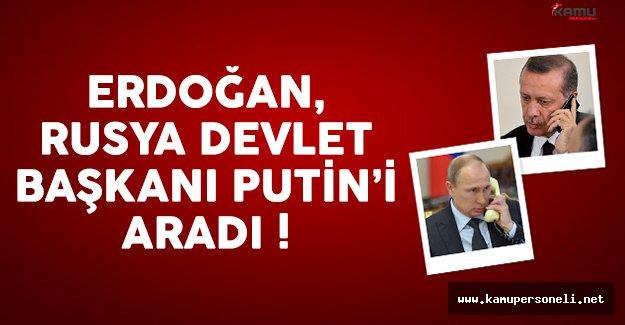 Cumhurbaşkanı Erdoğan Rusya Devlet Başkanı Vladimir Putin'i aradı