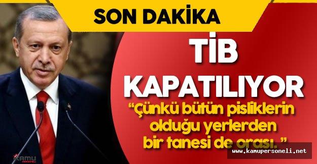 Cumhurbaşkanı Erdoğan: Telekominikasyon İletişim Başkanlığı (TİB) Kapatılacak!