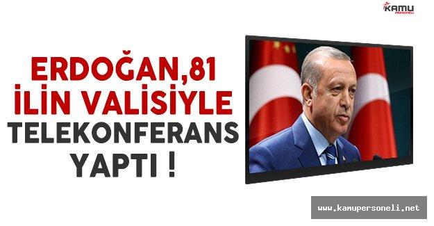 Cumhurbaşkanı Erdoğan, telekonferans bağlantısıyla 81 ilin valisiyle görüştü