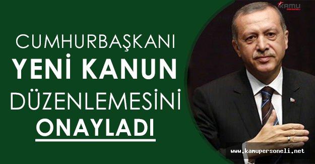 Cumhurbaşkanı Erdoğandan Yeni Kanun Düzenlemesine Onay