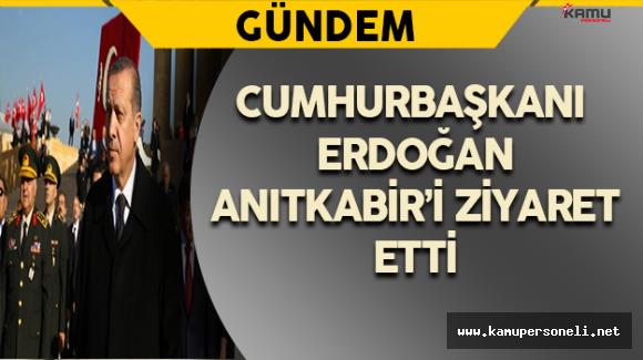 Cumhurbaşkanı Erdoğan ve Devlet Erkanı Anıtkabir'i Ziyaret Etti
