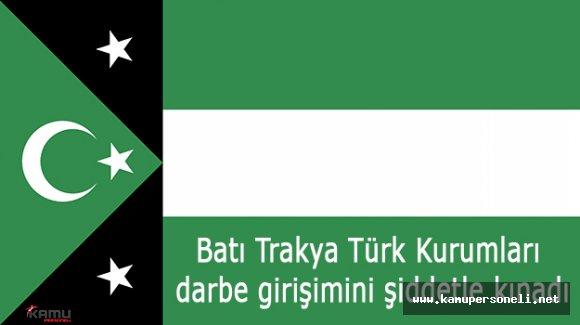 Darbe Girişimi Batı Trakya'daki Türkler Tarafından Şiddetle Kınandı
