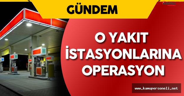 Darbe Girişimi Gecesi Yakıt Satmayan İstasyonlara Operasyon Düzenlendi