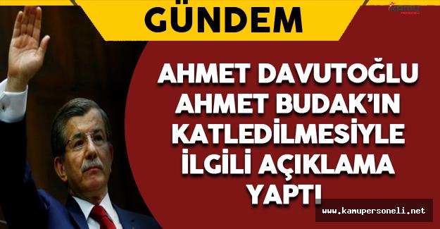 Davutoğlu Ahmet Budak Hakkında Konuştu