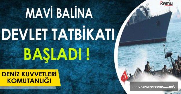 Deniz Kuvvetleri Mavi Balina Devlet Tatbikatı Başladı !