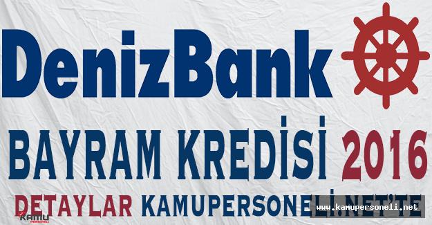 Denizbank Düşük Faizli Bayram Kredisi 2016
