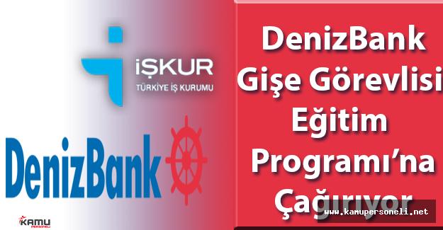 DenizBank Gişe Görevlisi İş Başı Eğitim Programı ( DenizBank 2016 İş İlanları)