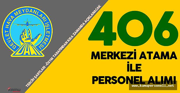 Devlet Hava Meydanları  Merkezi Atama ile 406 Personel Alımı Yapacak