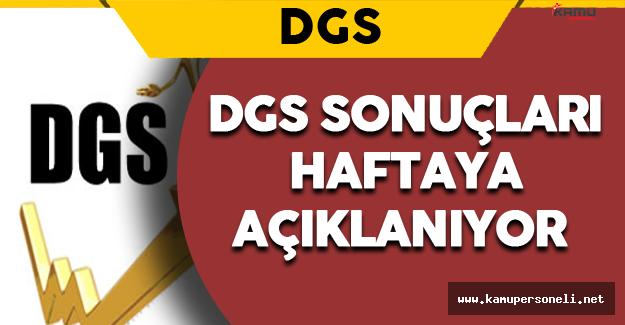 2016 DGS Sonuçları Haftaya Açıklanıyor