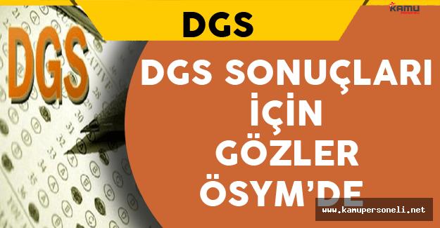 DGS Sonuçları İçin Gözler ÖSYM'de