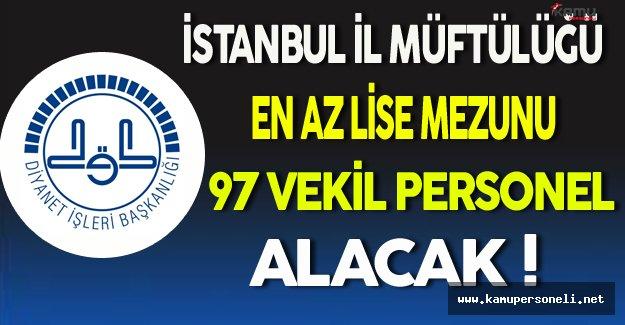 DİB İstanbul İl Müftülüğü En Az Lise Mezunu 97 Vekil Personel Alımı Yapacak!