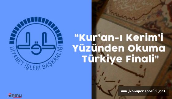 DİB Kur'anı Kerim'i Yüzünden Okuma Türkiye Finali Yapıldı