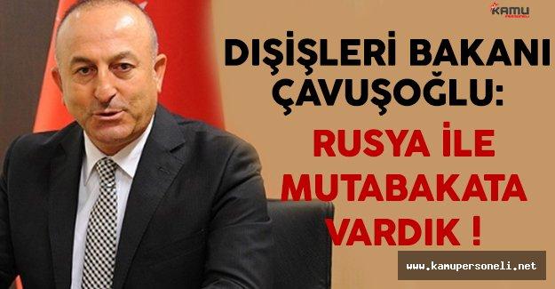 Dışişleri Bakanı Çavuşoğlu: Halep Konusunda Rusya İle Mutabakata Vardık