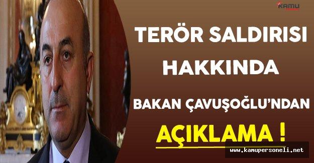 Dışişleri Bakanı Çavuşoğlu Terör Saldırısı Hakkında Açıklama Yaptı