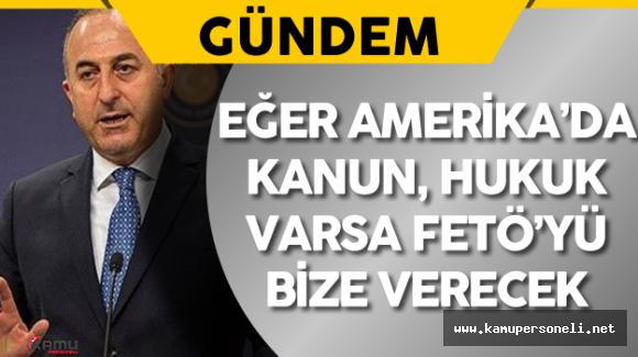 """Dışişleri Bakanı Mevlü Çavuşoğlu:""""Kulaklarından tutup getireceğiz"""""""