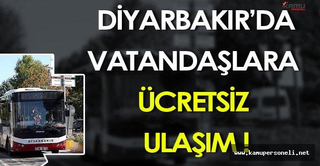 Diyarbakır'da Vatandaşlara Ücretsiz Ulaşım Hizmeti Verilmeye Başlandı