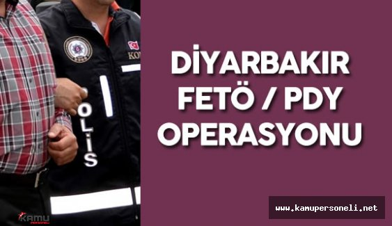 Diyarbakır FETÖ/ PDY  Operasyonu