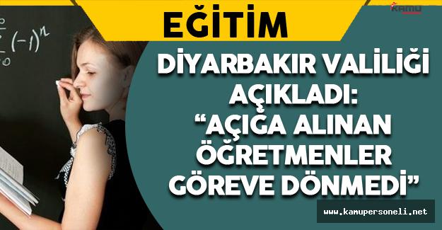 Diyarbakır Valiliği Açıkladı: Görevden Alınan Öğretmenler Geri Dönmedi !