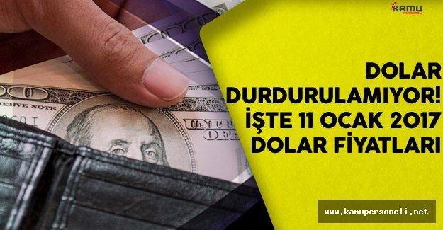 Dolar Durdurulamıyor! İşte 11 Ocak 2017 Dolar Fiyatları