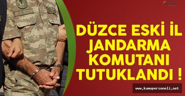 Düzce Eski İl Jandarma Komutanı FETÖ'den Tutuklandı