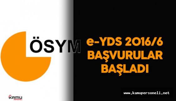 e YDS 2016/6 Başvurular Başladı ( ÖSYM duyurusu )