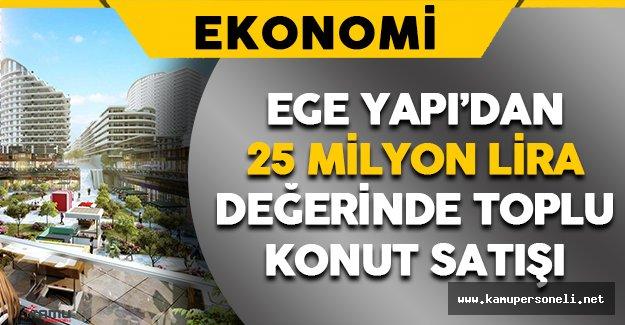 Ege Yapı'dan 25 Milyon Liralık Toplu Konut Satışı