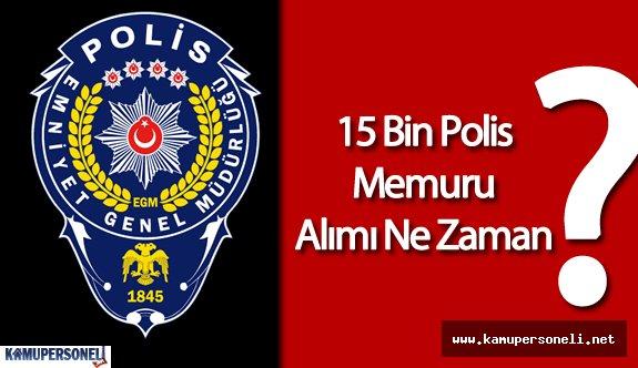 EGM 15 Bin Polis Alımı Yapacak ( İlanlar Çıkar Çıkmaz Haberdar Olun )