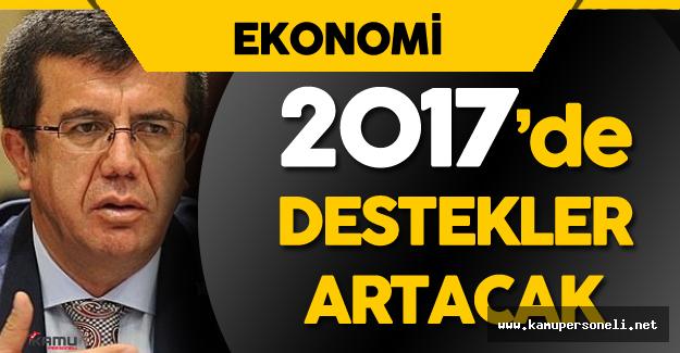 """Ekonomi Bakanı Açıkladı : """" 2017 Yılında Destekler Artacak"""""""