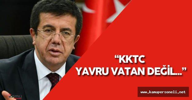 """Ekonomi Bakanı : """"KKTC Yavru Vatan Değil..."""""""