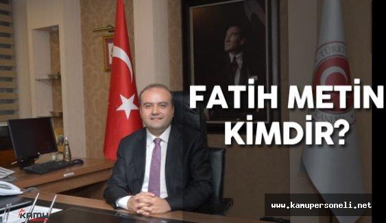 Ekonomi Bakanlığı Bakan Yardımcısı Fatih Metin Kimdir?