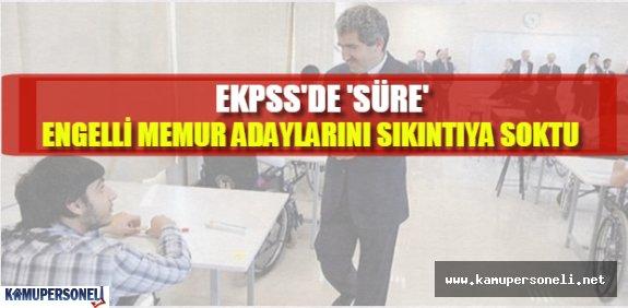 EKPSS'de 'süre' engelli memur adayları isyan ettirdi