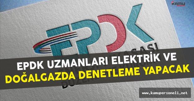 EPDK Uzmanları Denetleme Yapabilecek