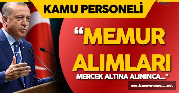 Erdoğan Açıkladı ! Memur Alımları Mercek Altına Alınınca...