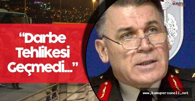 """Eski Genelkurmay İstihbarat Başkanı:"""" Darbe Tehlikesi Geçmedi"""""""