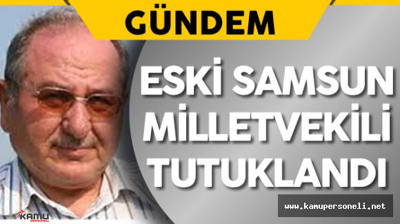 Eski MHP Samsun Milletvekili Ahmet Aydın Tutuklandı