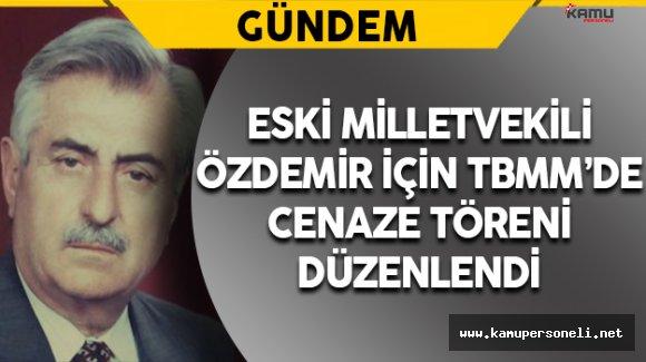 Eski Milletvekili Özdemir İçin TBMM'de Cenaze Töreni