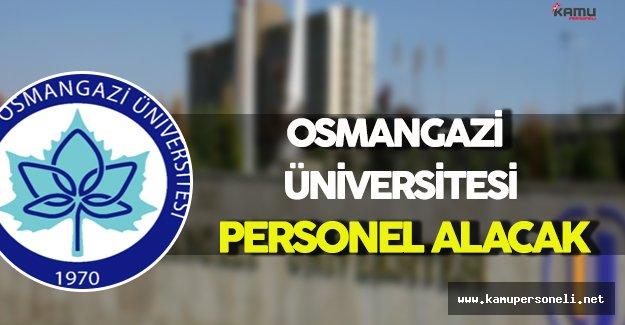 Eskişehir Osmangazi Üniversitesi Personel Alımı Yapacak