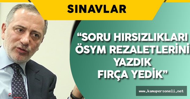 """Fatih Altaylı:"""" Soru Hırsızlıklarını, ÖSYM Rezaletlerini Yazdık Zılgıt Yedik"""""""