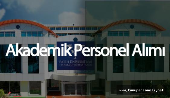 Fatih Üniversitesi Akademik Personel Alımı Yapacak