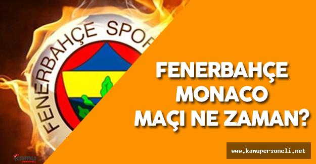 Fenerbahçe Monaco Maçı Ne Zaman Oynanacak?