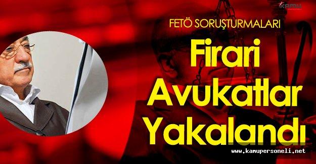 FETÖ'nün Kaçak Avukatları Kıskıvrak Yakalandı