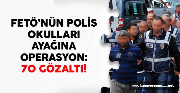 FETÖ'nün Polis Okulları Ayağına Operasyon: 70 Gözaltı