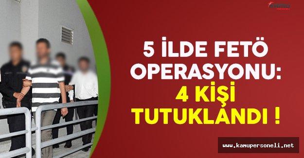 FETÖ operasyonu devam ediyor: 4 kişi tutuklandı