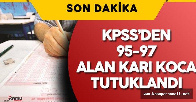 FETÖ Soruşturması Kapsamında KPSS'den 95 ile 97 Puan Alan Karı Koca Tutuklandı