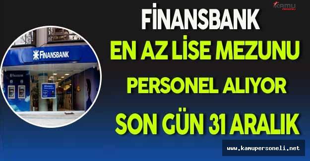 Finansbank En Az Lise Mezunu Personel Alıyor